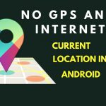 Get Current Location Android -No GPS and Internet
