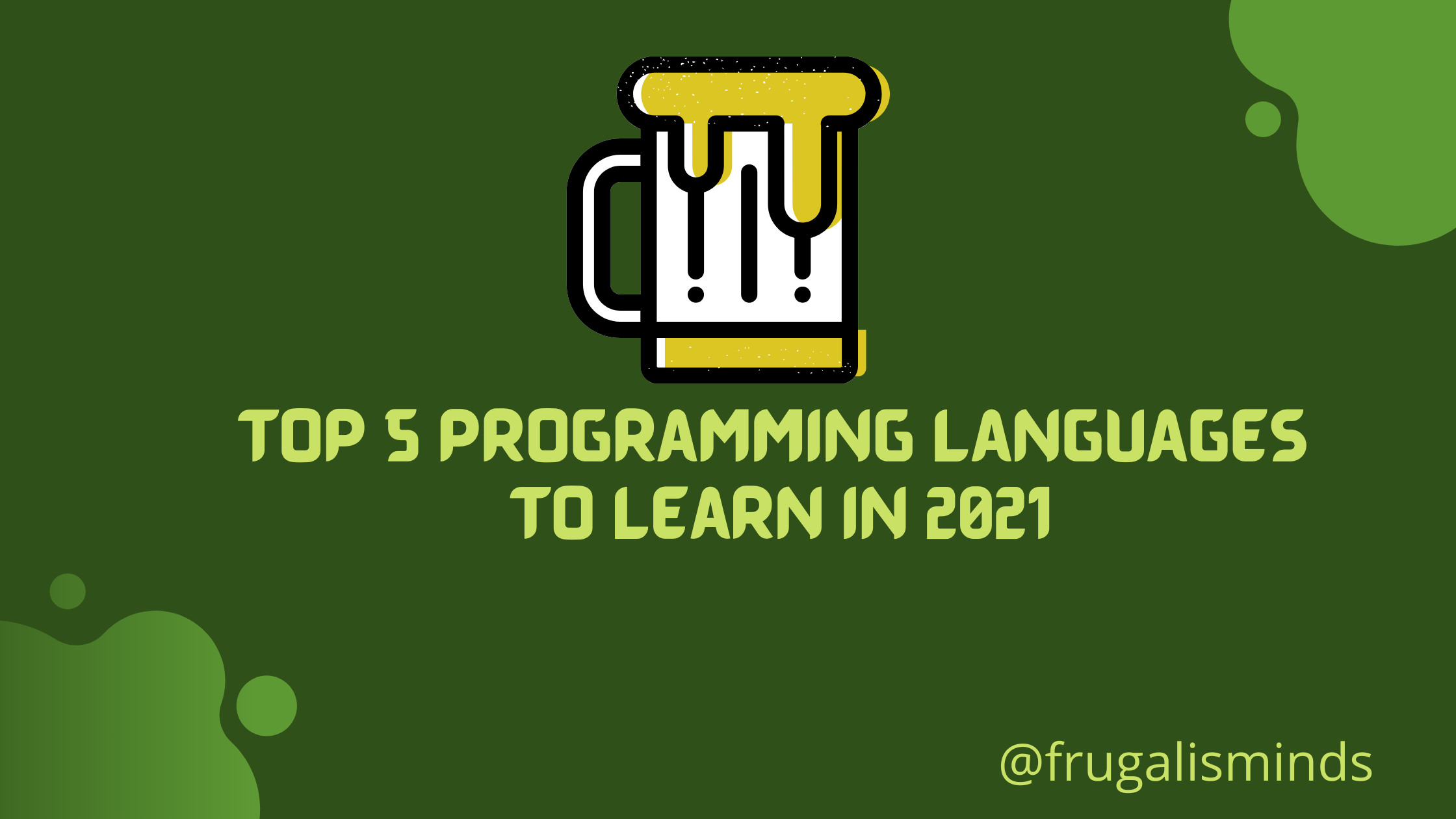 Top 5 Programming Languages to Learn in 2021