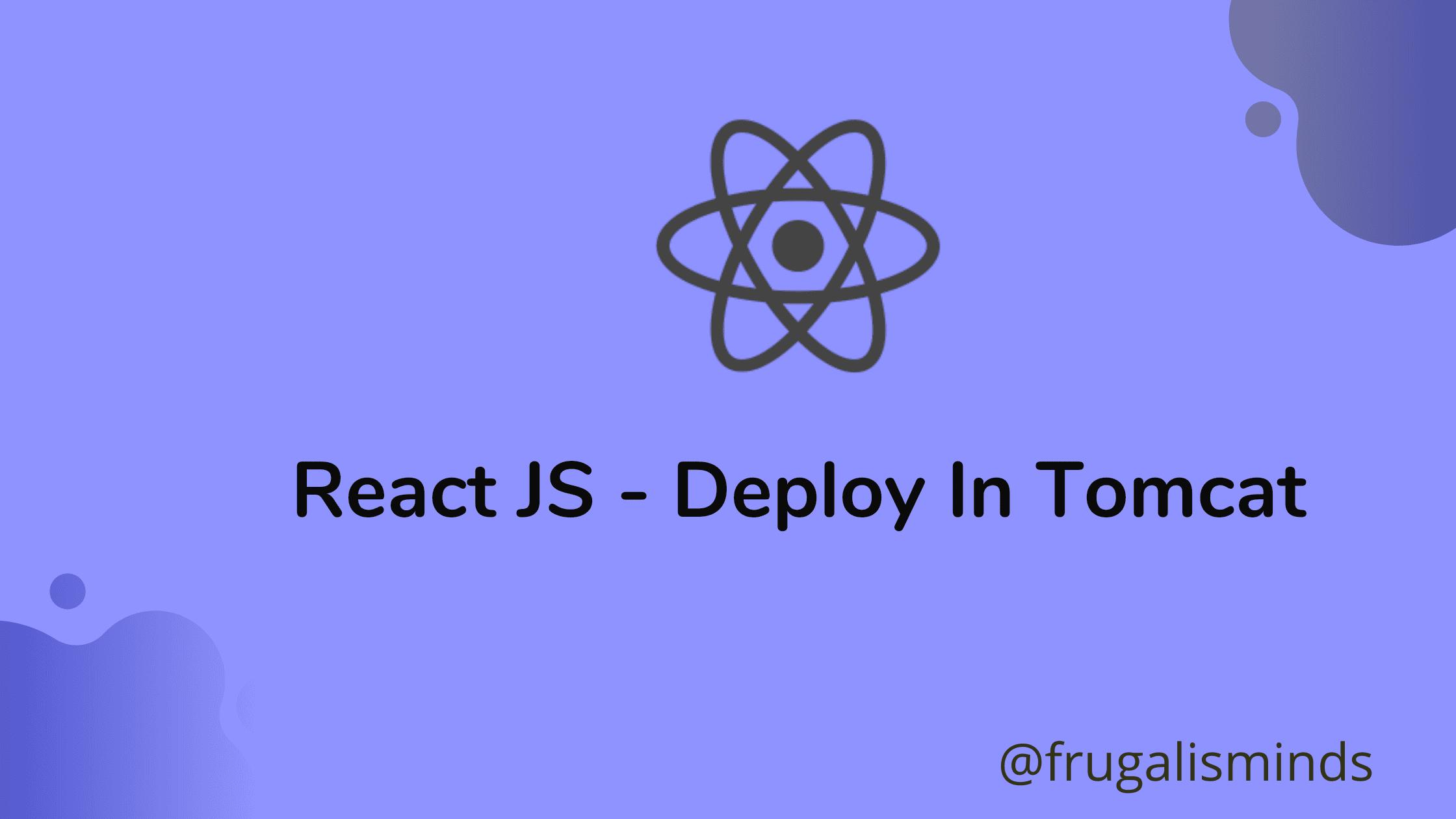 Deploy Reactjs in Tomcat