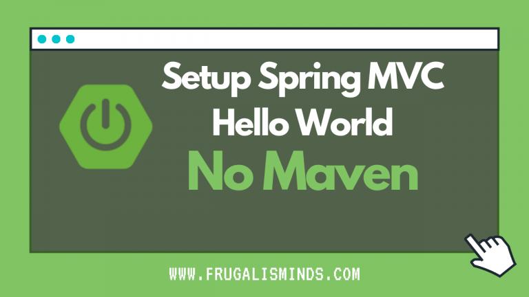 Spring MVC Basic Setup and Hello World