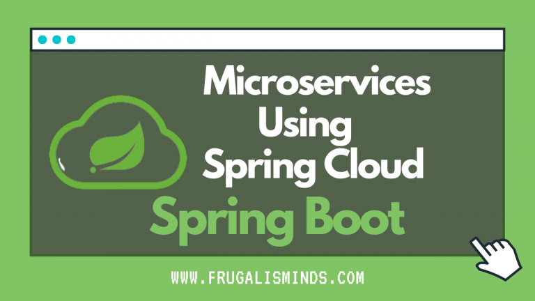 Microservices Using Spring Boot and Spring Cloud
