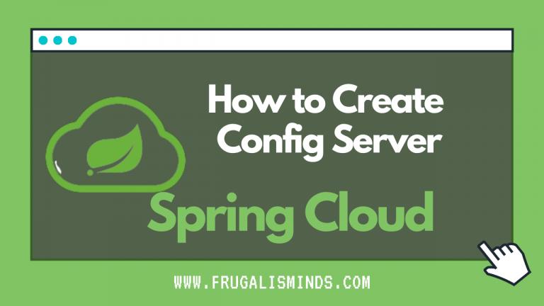 How to Create Spring Cloud Config Server