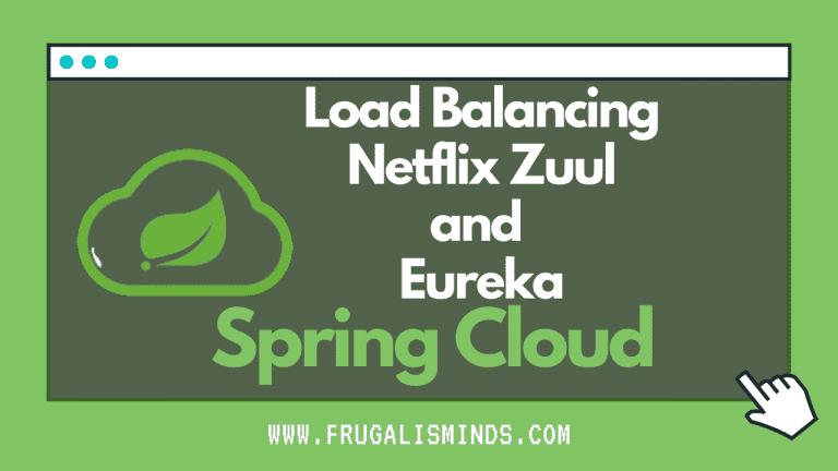 Server Side Load Balancing With Netflix Zuul and Eureka