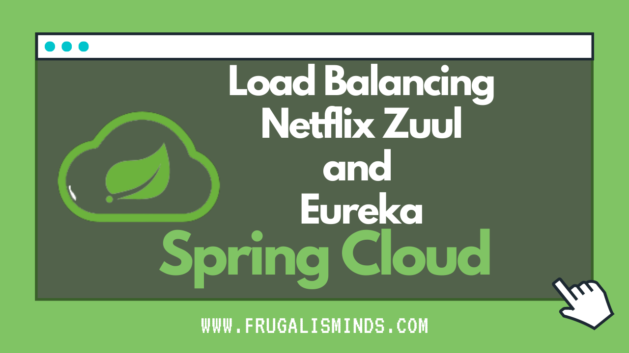 Server Side Load Balancing With Netflix Zuul and Eureka