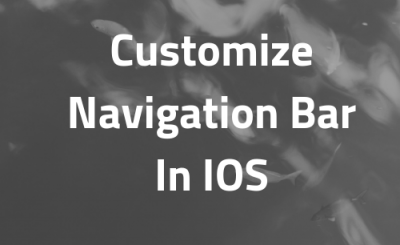 Customize Navigation Bar In IOS