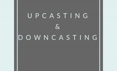 Upcasting And DownCasting In Java